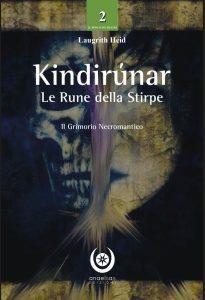 Kindirúnar. Le Rune della Stirpe (Il Grimorio Necromantico)